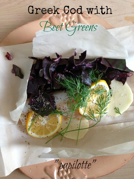 "Post image for Greek Cod with Beet Greens in ""Papilotte"""