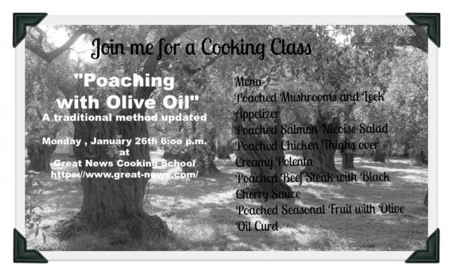 Post image for Join Me for a Cooking Class ~Poaching with Olive Oil at Great News Cooking School- January 26th