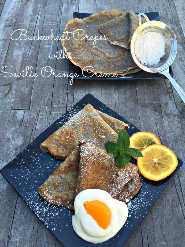 Post image for Buckwheat Crepes with Seville Orange Creme