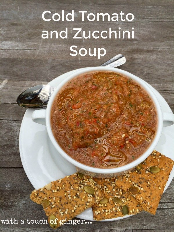 Post image for Cold Tomato and Zucchini Soup with Ginger