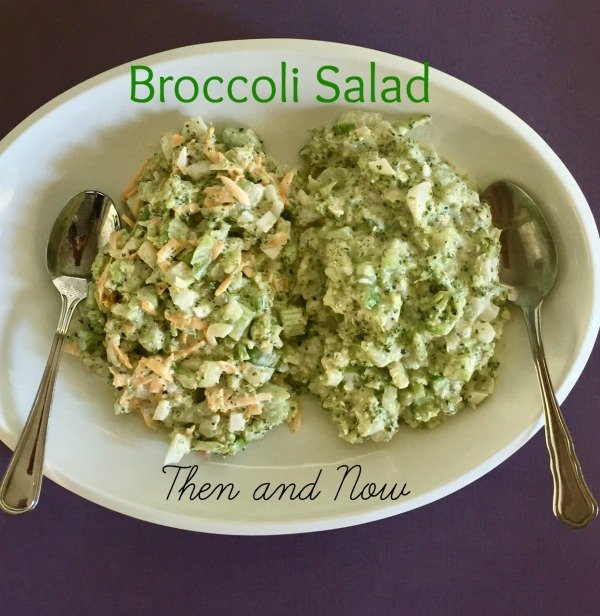 Post image for Broccoli Salad Then and Now